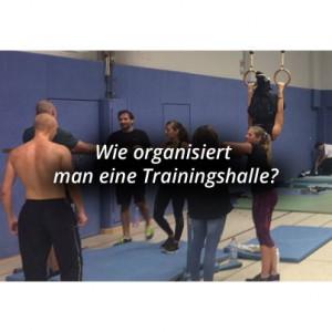 Wie organisiert man eine Trainingshalle?
